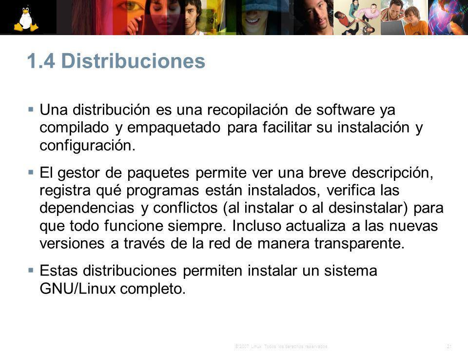 1.4 Distribuciones Una distribución es una recopilación de software ya compilado y empaquetado para facilitar su instalación y configuración.