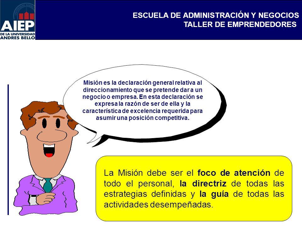 Misión es la declaración general relativa al direccionamiento que se pretende dar a un negocio o empresa. En esta declaración se expresa la razón de ser de ella y la característica de excelencia requerida para asumir una posición competitiva.
