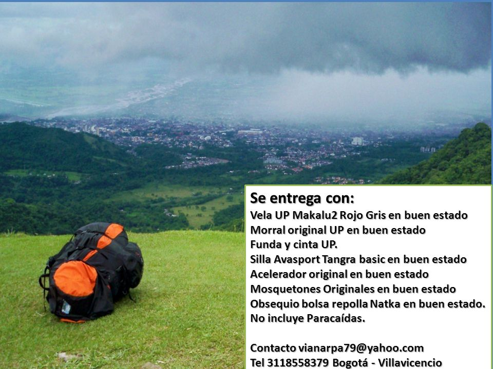 Se entrega con: Vela UP Makalu2 Rojo Gris en buen estado Morral original UP en buen estado Funda y cinta UP.