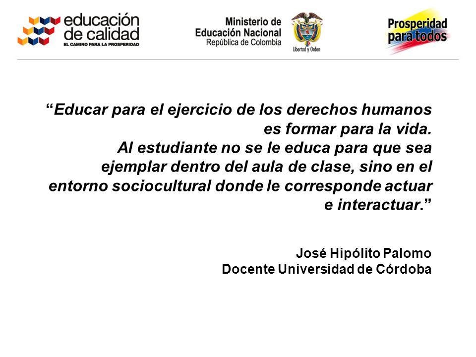 Educar para el ejercicio de los derechos humanos es formar para la vida.