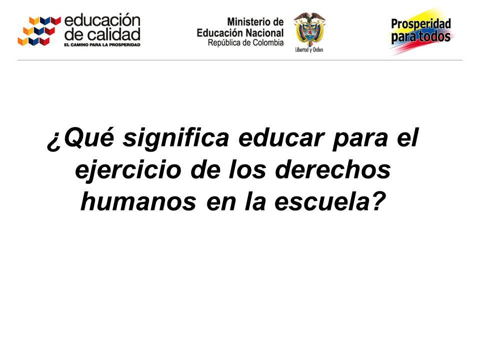 ¿Qué significa educar para el ejercicio de los derechos humanos en la escuela