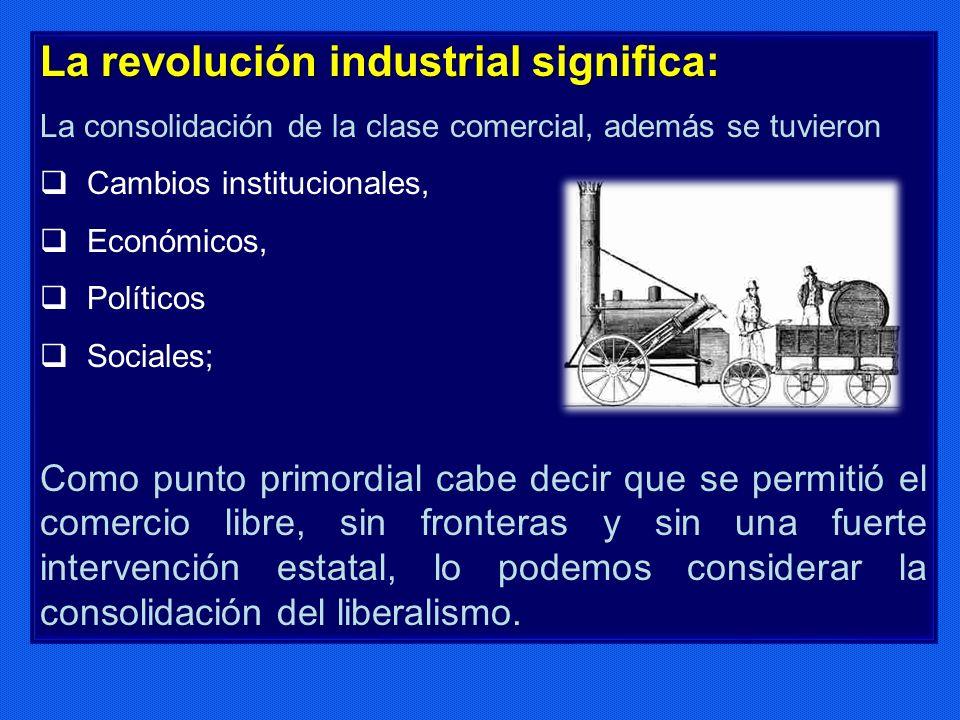 La revolución industrial significa: