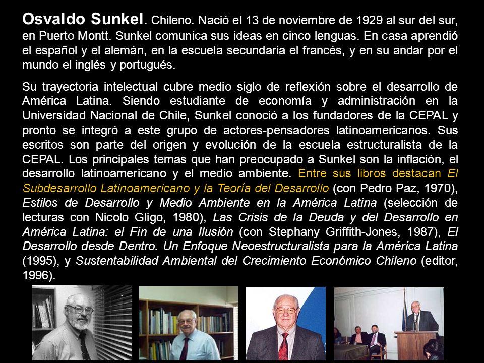 Osvaldo Sunkel. Chileno