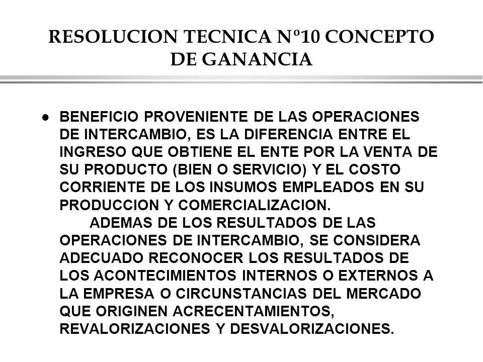 RESOLUCION TECNICA Nº10 CONCEPTO DE GANANCIA
