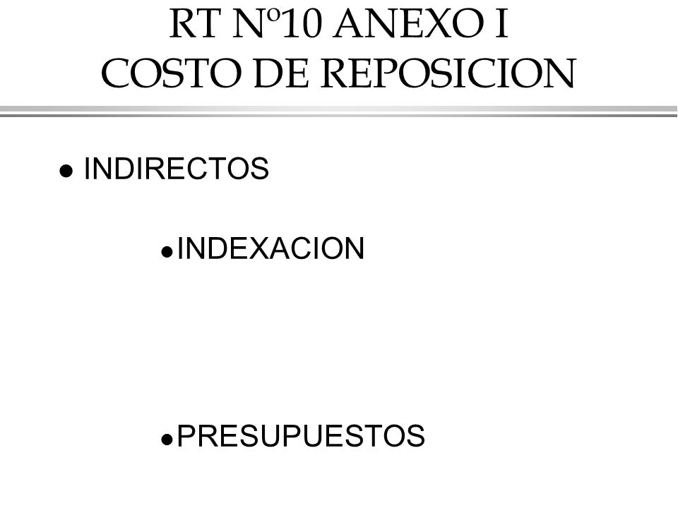 RT Nº10 ANEXO I COSTO DE REPOSICION