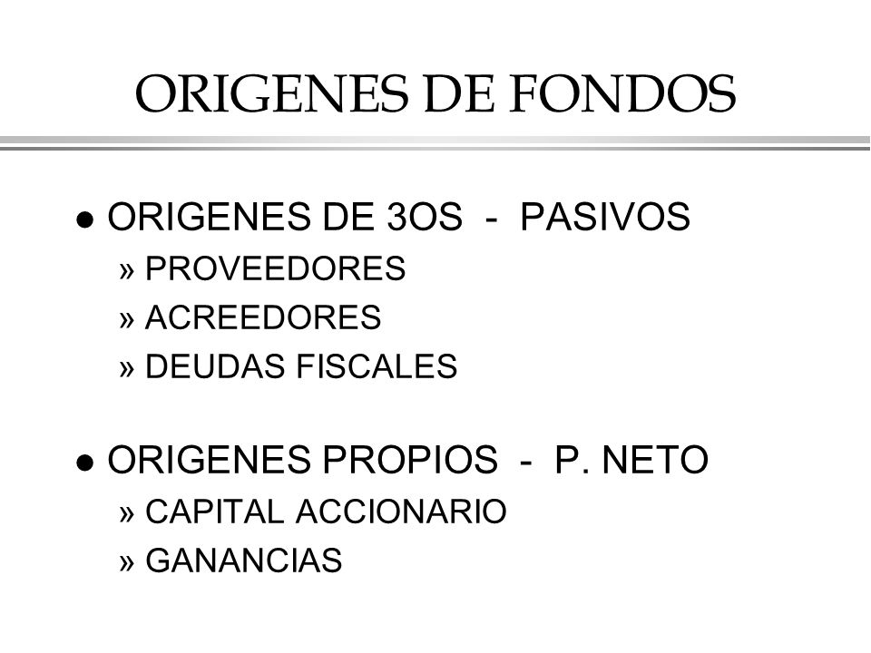 ORIGENES DE FONDOS ORIGENES DE 3OS - PASIVOS