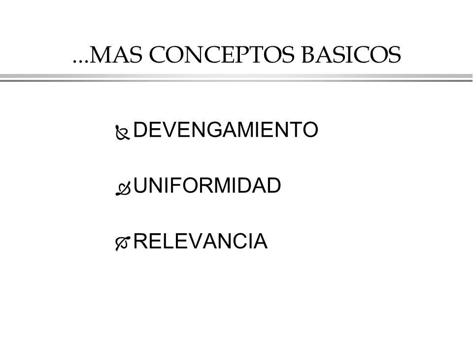 ...MAS CONCEPTOS BASICOS DEVENGAMIENTO UNIFORMIDAD RELEVANCIA