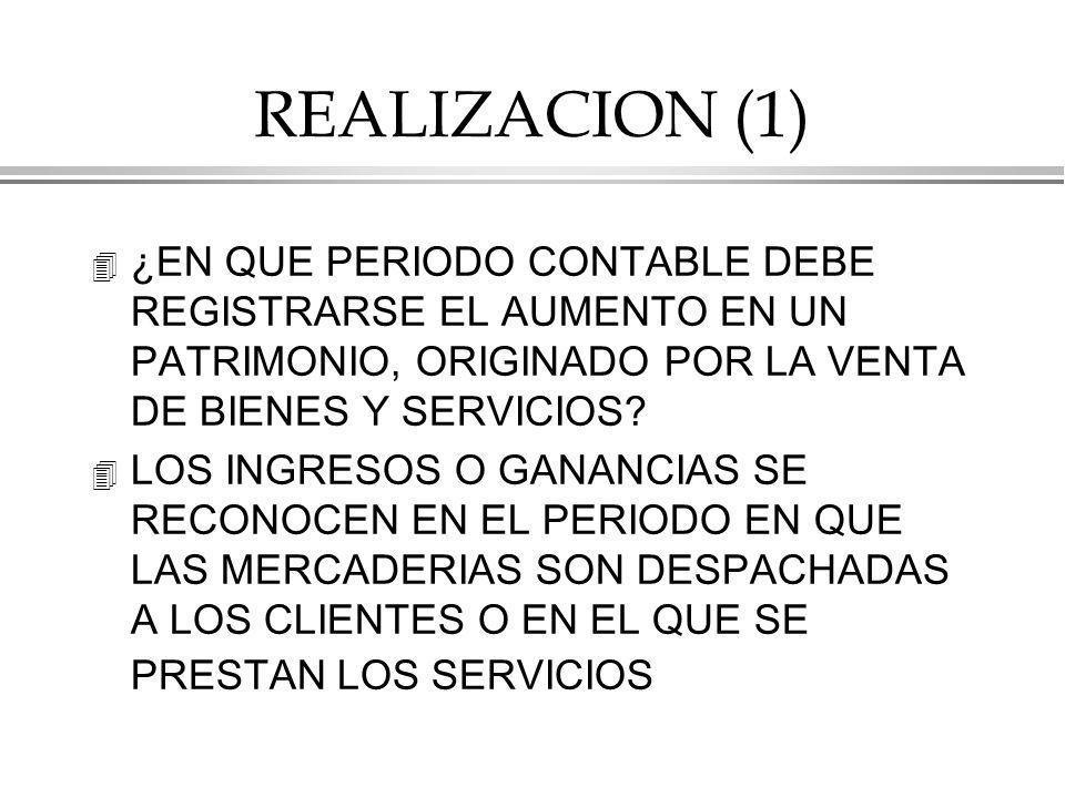 REALIZACION (1) ¿EN QUE PERIODO CONTABLE DEBE REGISTRARSE EL AUMENTO EN UN PATRIMONIO, ORIGINADO POR LA VENTA DE BIENES Y SERVICIOS