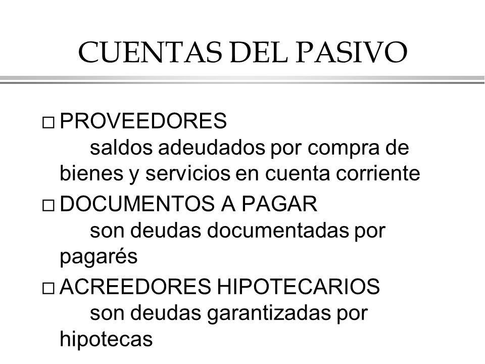CUENTAS DEL PASIVO PROVEEDORES saldos adeudados por compra de bienes y servicios en cuenta corriente.