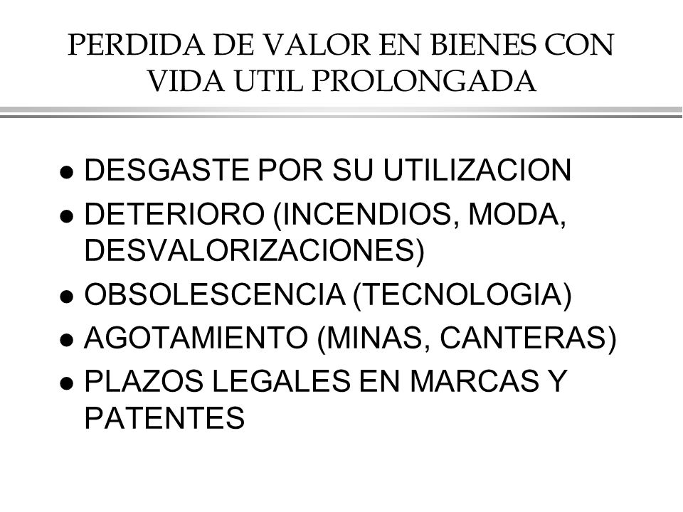 PERDIDA DE VALOR EN BIENES CON VIDA UTIL PROLONGADA