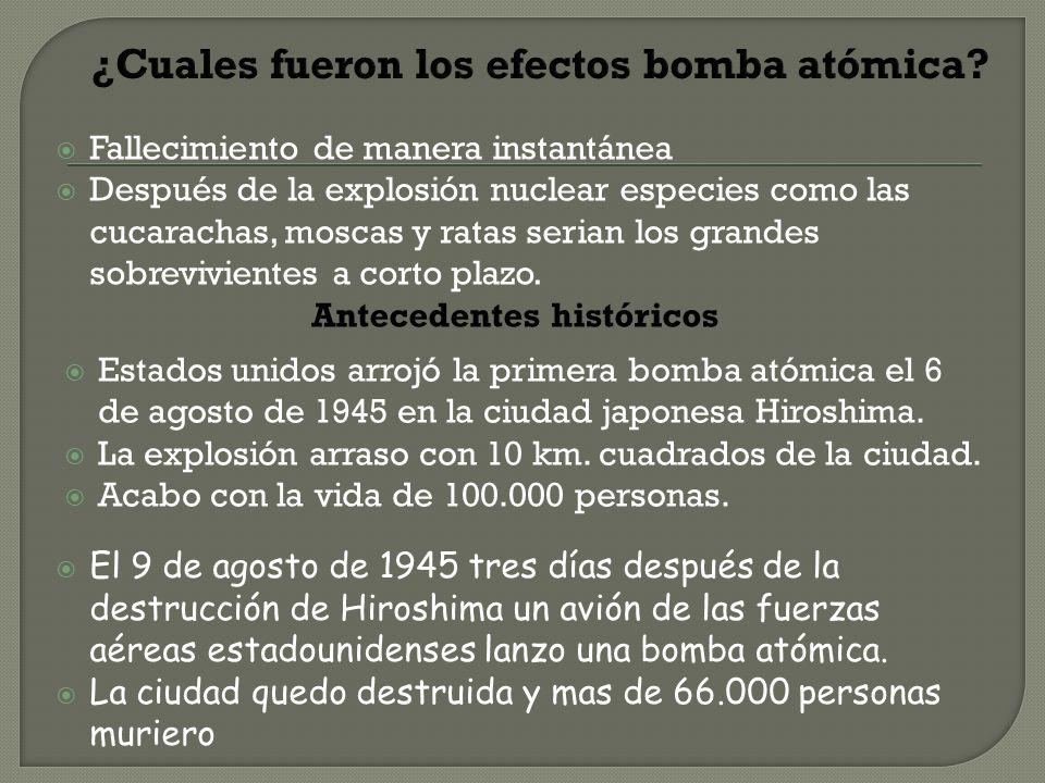 ¿Cuales fueron los efectos bomba atómica