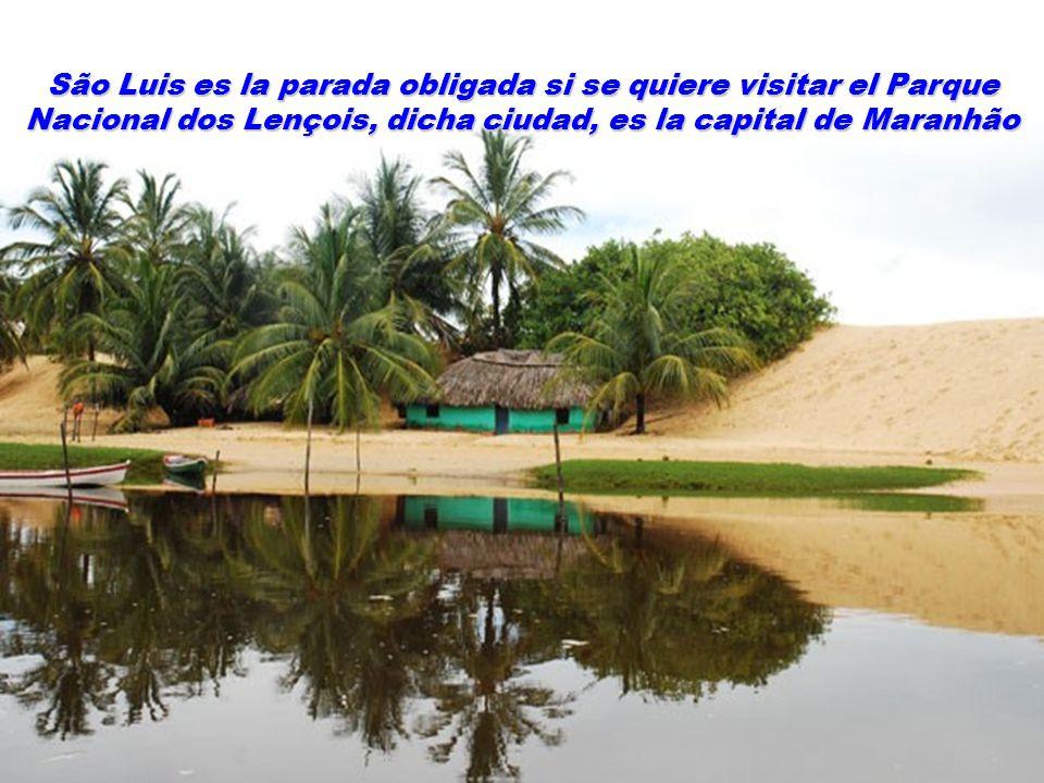 São Luis es la parada obligada si se quiere visitar el Parque Nacional dos Lençois, dicha ciudad, es la capital de Maranhão
