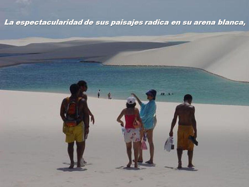 La espectacularidad de sus paisajes radica en su arena blanca,