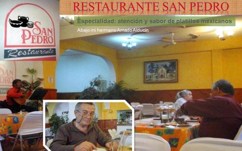 Especialidad: atención y sabor de platillos mexicanos