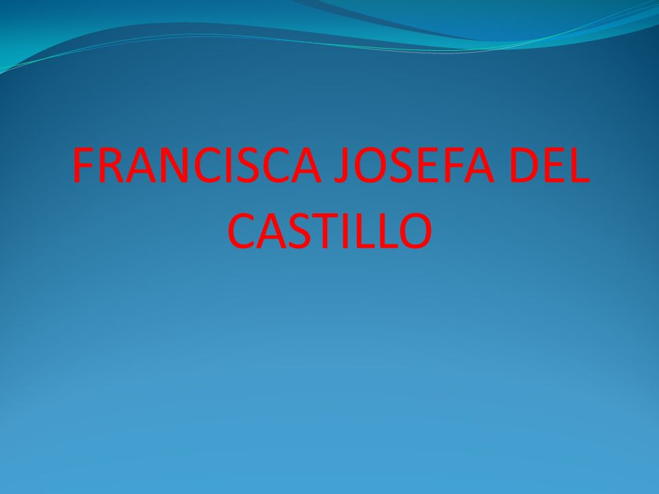FRANCISCA JOSEFA DEL CASTILLO