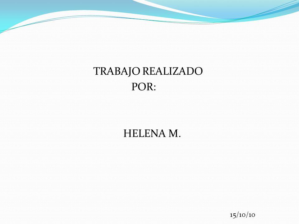 TRABAJO REALIZADO POR: HELENA M.