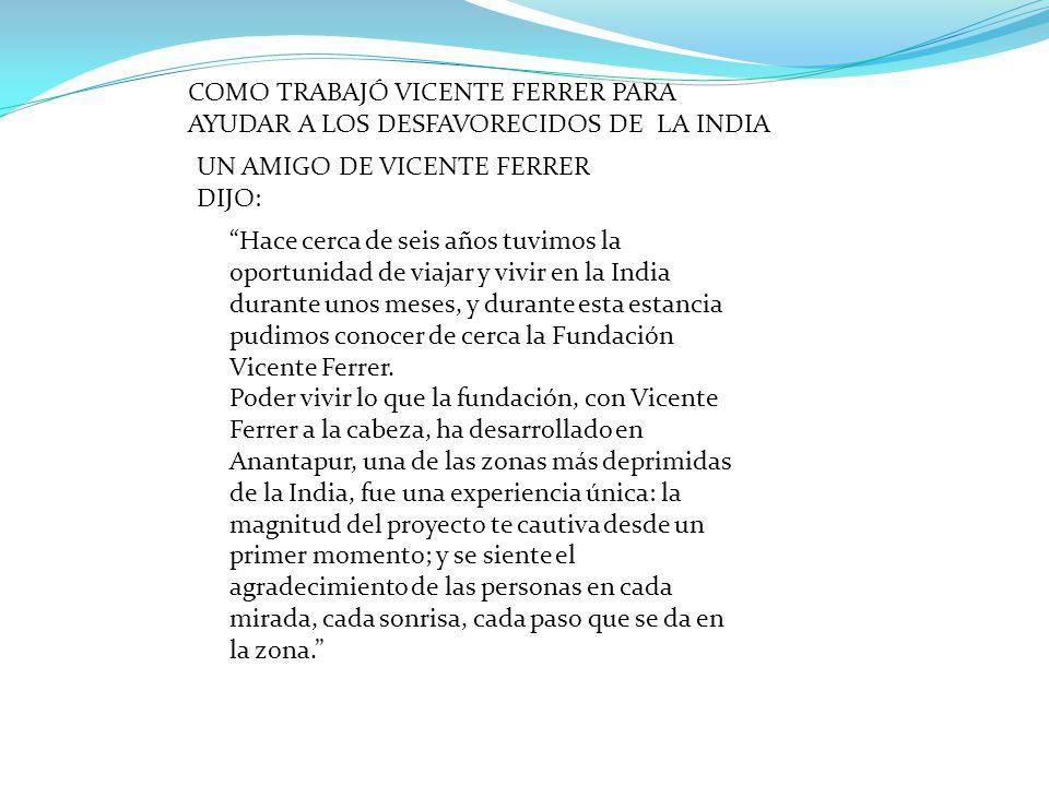 COMO TRABAJÓ VICENTE FERRER PARA AYUDAR A LOS DESFAVORECIDOS DE LA INDIA