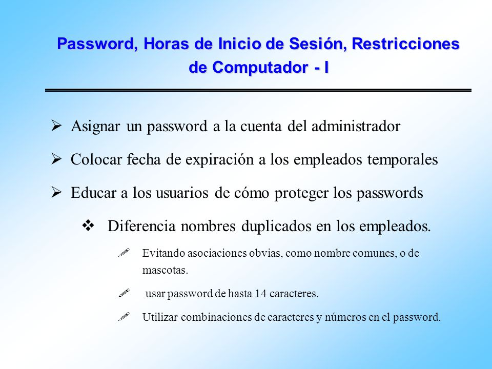 Password, Horas de Inicio de Sesión, Restricciones de Computador - I