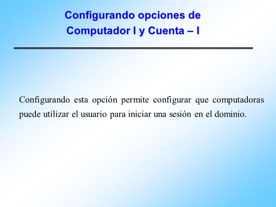 Configurando opciones de Computador I y Cuenta – I
