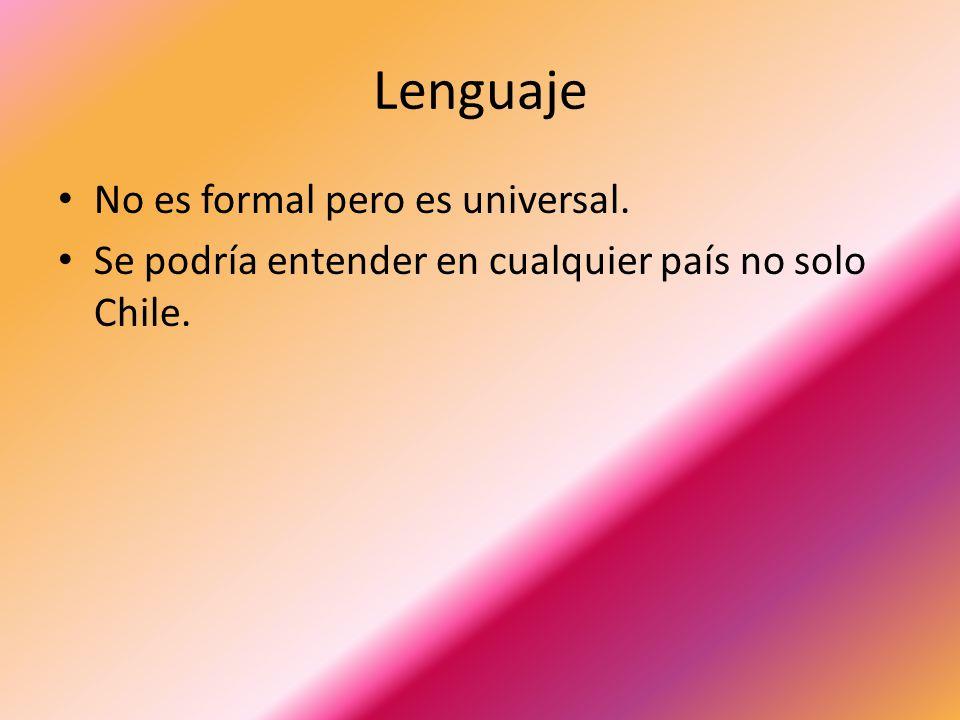 Lenguaje No es formal pero es universal.