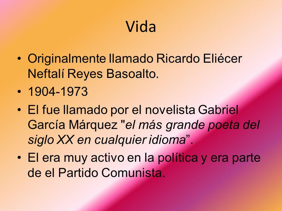 Vida Originalmente llamado Ricardo Eliécer Neftalí Reyes Basoalto.