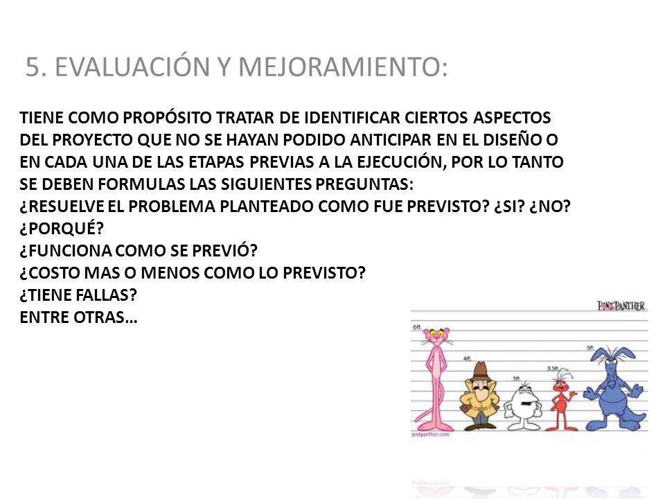 5. EVALUACIÓN Y MEJORAMIENTO: