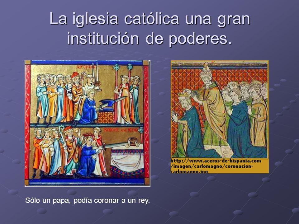 La iglesia católica una gran institución de poderes.