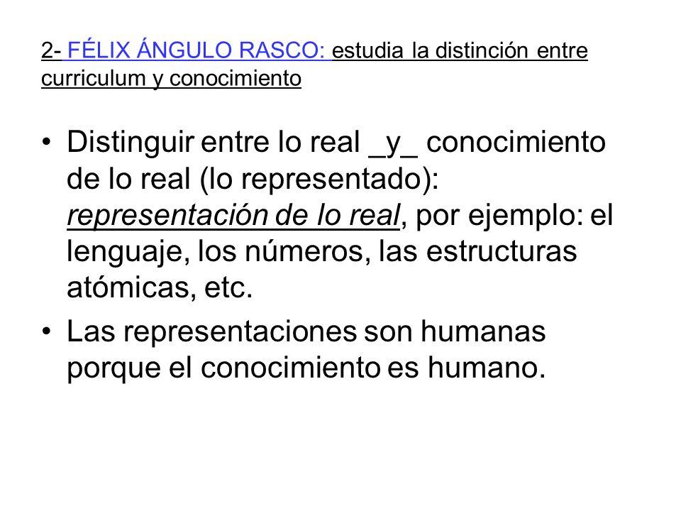 Las representaciones son humanas porque el conocimiento es humano.