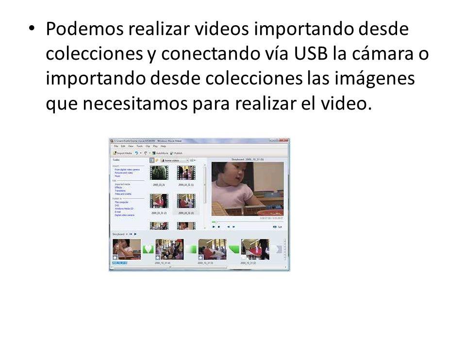 Podemos realizar videos importando desde colecciones y conectando vía USB la cámara o importando desde colecciones las imágenes que necesitamos para realizar el video.