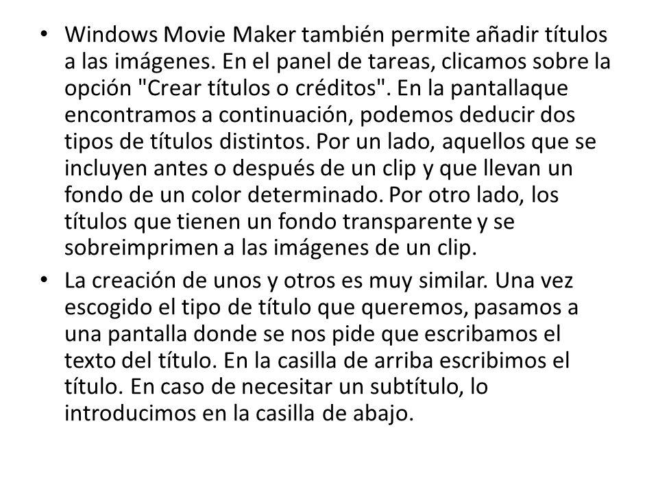 Windows Movie Maker también permite añadir títulos a las imágenes