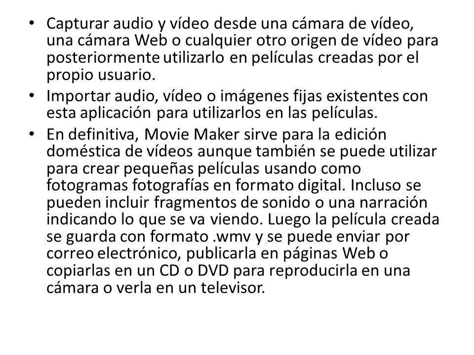 Capturar audio y vídeo desde una cámara de vídeo, una cámara Web o cualquier otro origen de vídeo para posteriormente utilizarlo en películas creadas por el propio usuario.