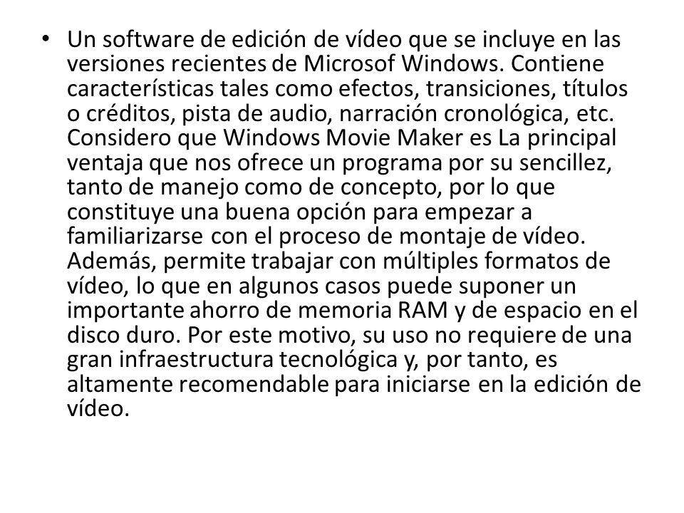 Un software de edición de vídeo que se incluye en las versiones recientes de Microsof Windows.