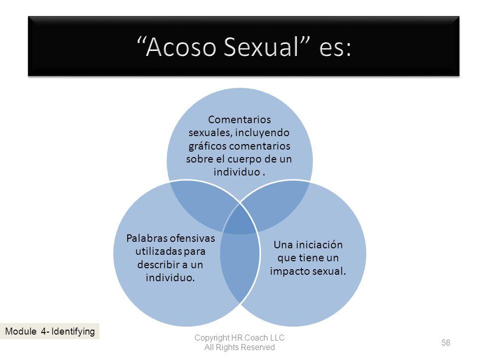 * 3/31/2017. Acoso Sexual es: Comentarios sexuales, incluyendo gráficos comentarios sobre el cuerpo de un individuo .