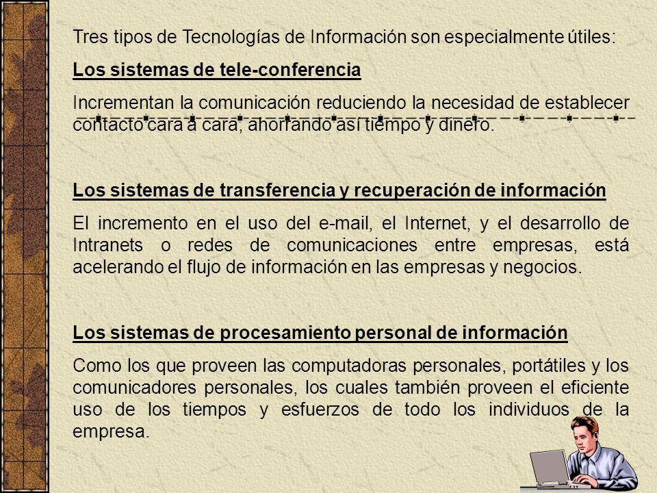 Tres tipos de Tecnologías de Información son especialmente útiles: