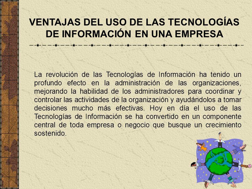 VENTAJAS DEL USO DE LAS TECNOLOGÍAS DE INFORMACIÓN EN UNA EMPRESA