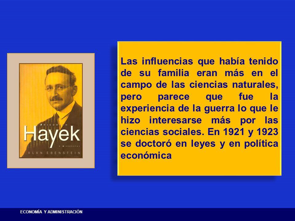 Las influencias que había tenido de su familia eran más en el campo de las ciencias naturales, pero parece que fue la experiencia de la guerra lo que le hizo interesarse más por las ciencias sociales. En 1921 y 1923 se doctoró en leyes y en política económica