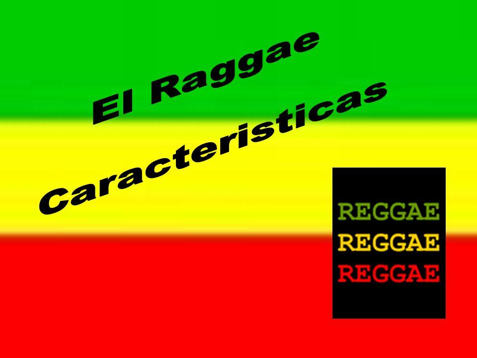 El Raggae Caracteristicas