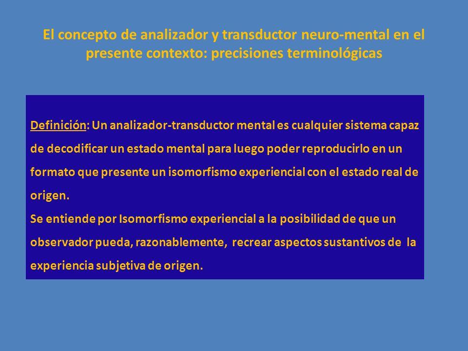 El concepto de analizador y transductor neuro-mental en el presente contexto: precisiones terminológicas