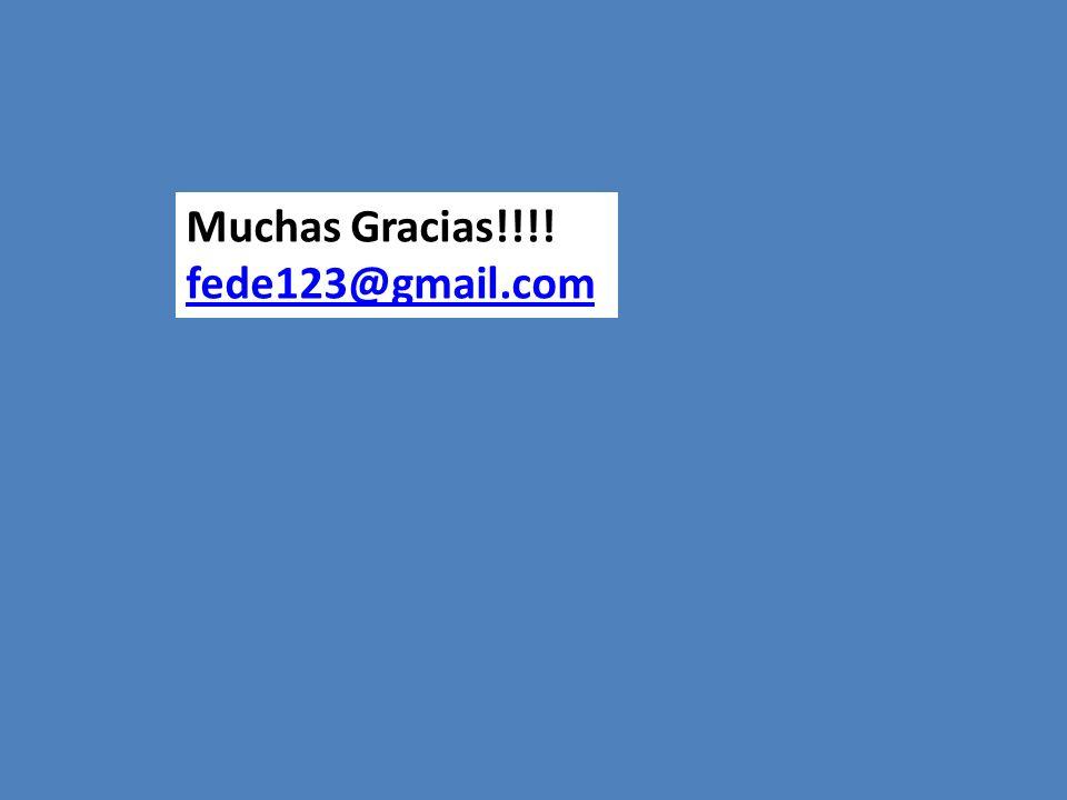 Muchas Gracias!!!! fede123@gmail.com