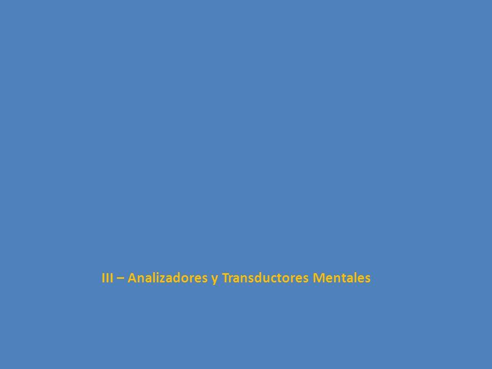 III – Analizadores y Transductores Mentales