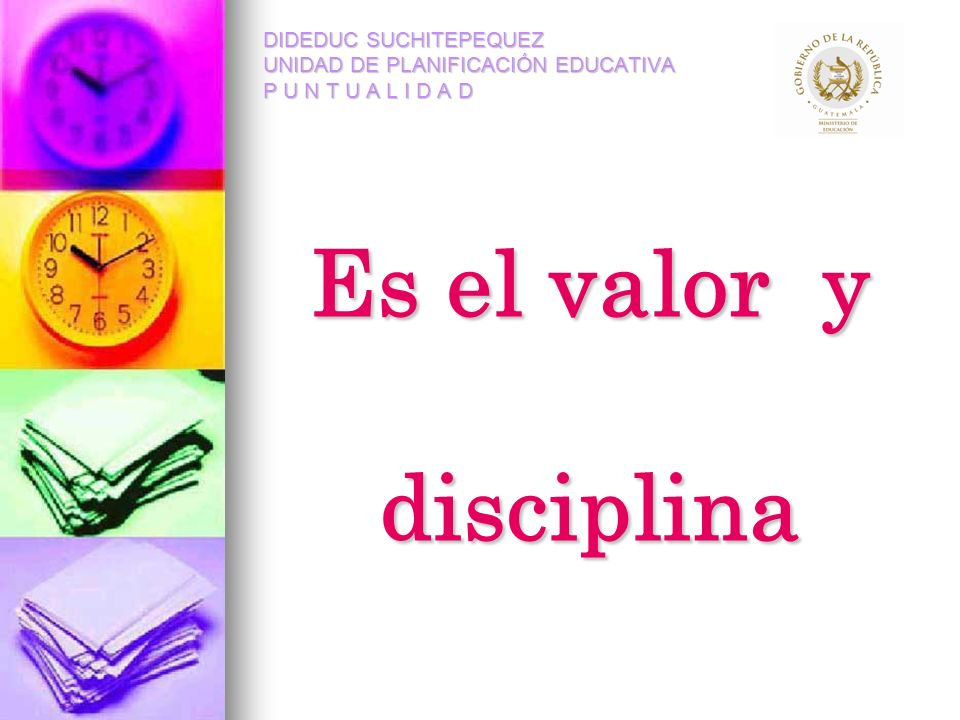 Es el valor y disciplina
