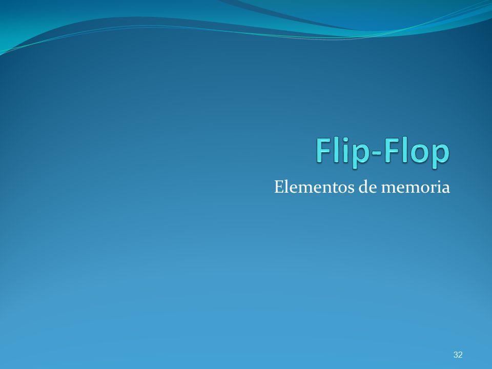 Flip-Flop Elementos de memoria