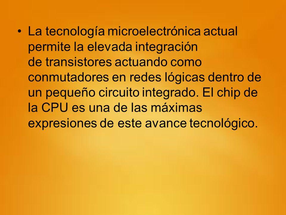 La tecnología microelectrónica actual permite la elevada integración de transistores actuando como conmutadores en redes lógicas dentro de un pequeño circuito integrado.