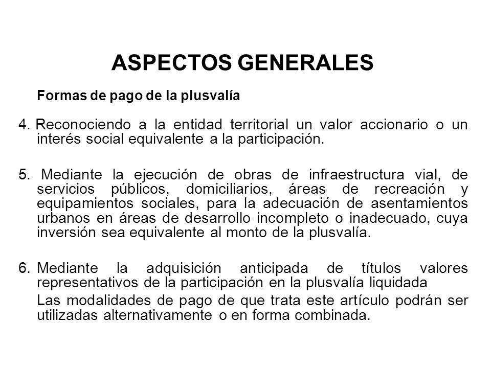 ASPECTOS GENERALES Formas de pago de la plusvalía.