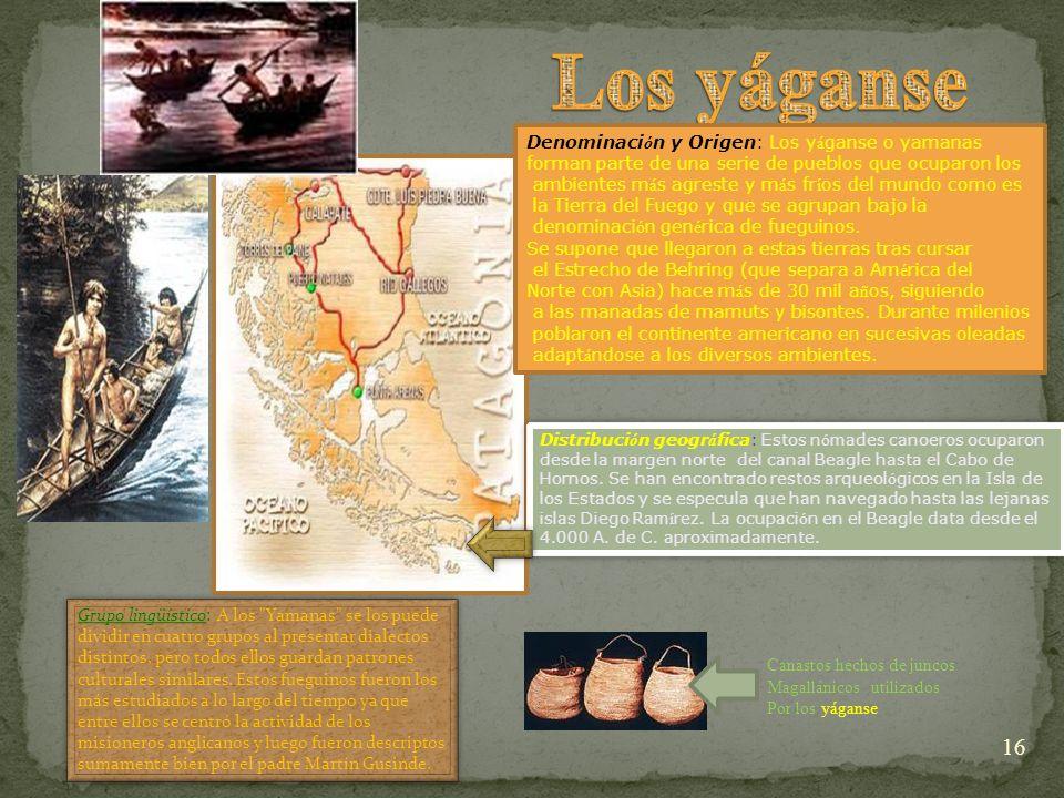 Los yáganse Denominación y Origen: Los yáganse o yamanas
