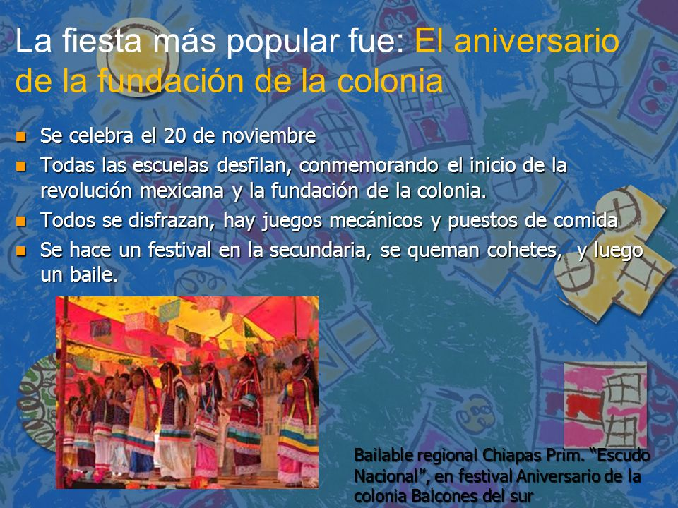 La fiesta más popular fue: El aniversario de la fundación de la colonia