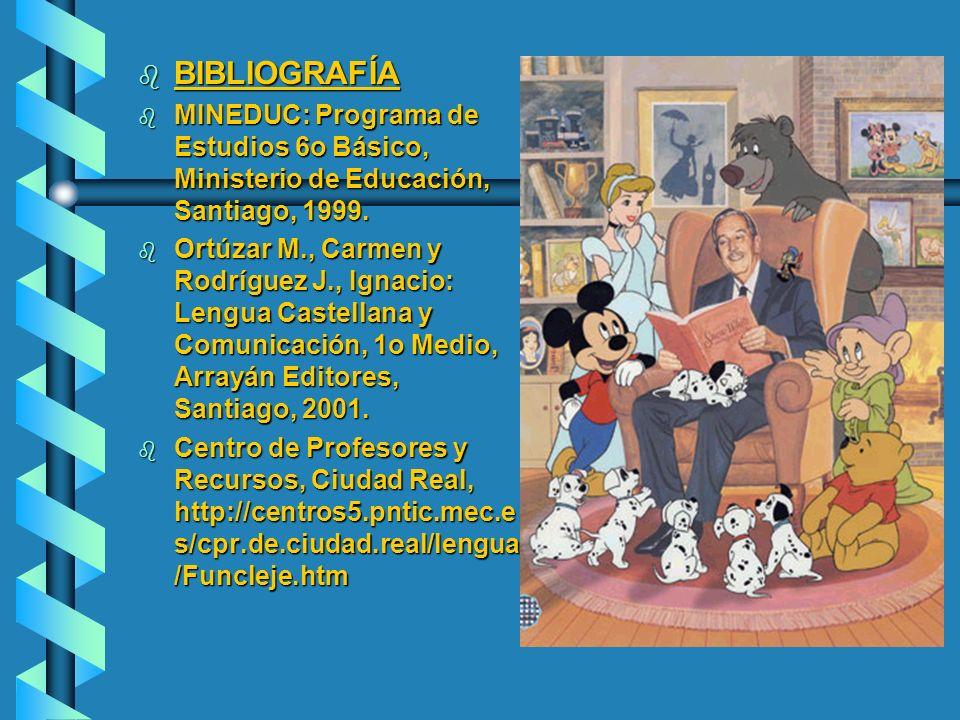 BIBLIOGRAFÍA MINEDUC: Programa de Estudios 6o Básico, Ministerio de Educación, Santiago, 1999.