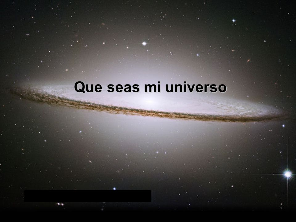 Que seas mi universo