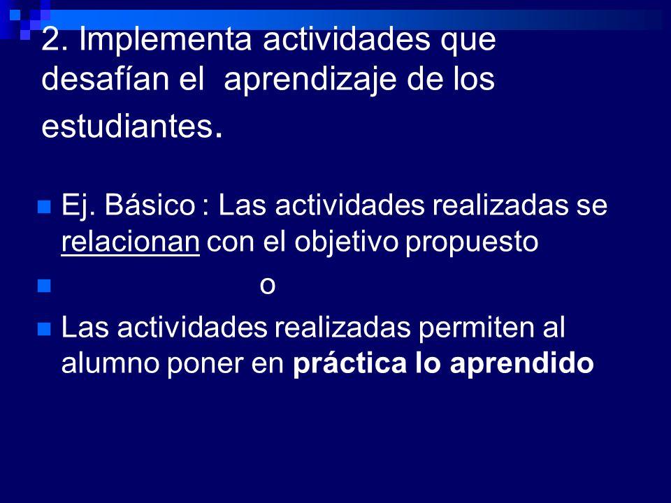 2. Implementa actividades que desafían el aprendizaje de los estudiantes.