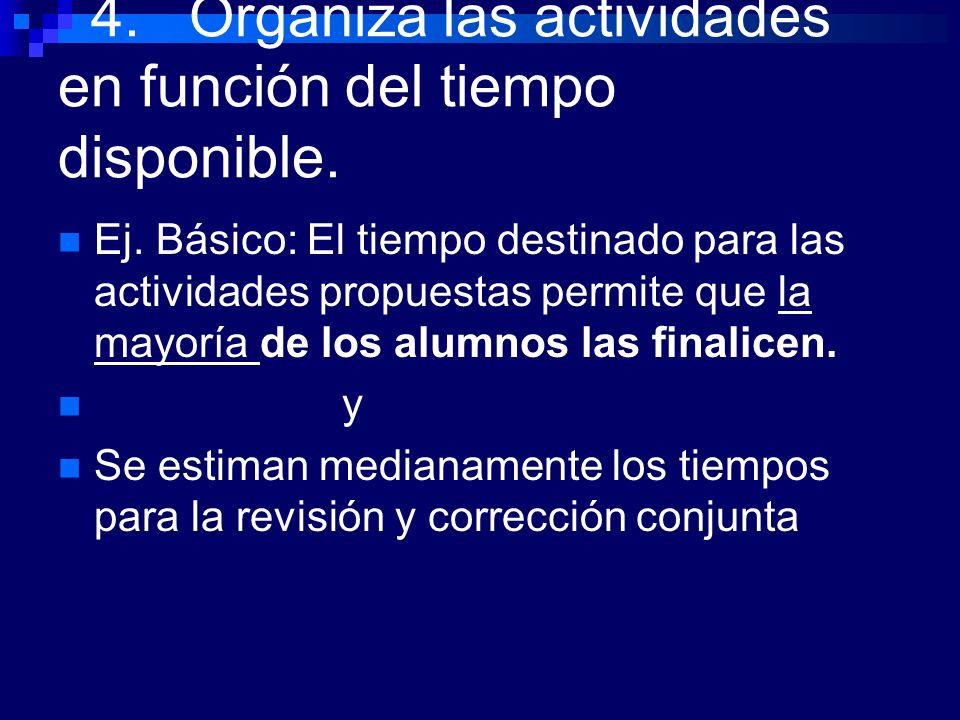 4. Organiza las actividades en función del tiempo disponible.